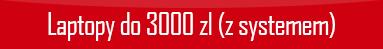 polecane-laptopy-do-3000-z-systemem.png
