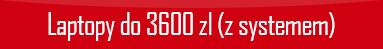 polecane-laptopy-do-3600-z-systemem.png