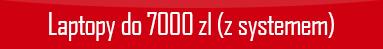 polecane-laptopy-do-7000-z-systemem.png