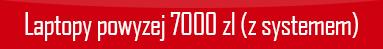 polecane-laptopy-powyzej-7000-z-systemem